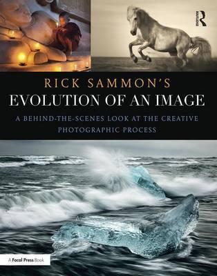 Rick Sammon's Evolution of an Image by Rick Sammon
