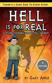 Hell Is for Real by Gary Apple