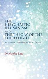 The Hesychastic Illuminism and the Theory of the Third Light by Nicolas Laos