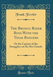 The Bronco Rider Boys with the Texas Rangers by Frank Fowler image