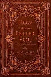 How to Be a Better You by Adam Mient image