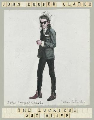 The Luckiest Guy Alive by John Cooper Clarke