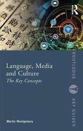 Language, Media and Culture by Martin Montgomery