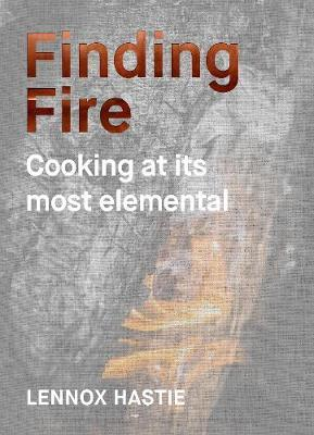 Finding Fire by Lennox Hastie