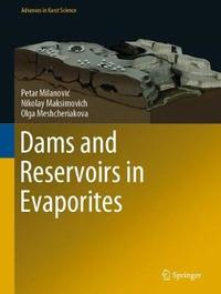 Dams and Reservoirs in Evaporites by Petar Milanovic