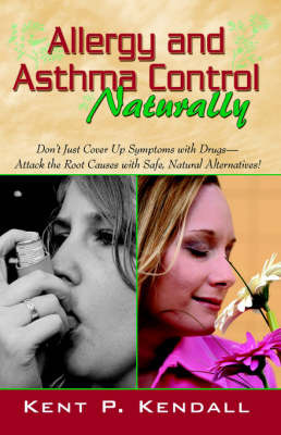 Allergy and Asthma Control - Naturally by Kent, P. Kendall image