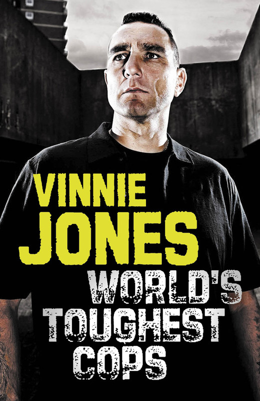 World's Toughest Cops: On the Front Line of the War Against Crime (large) by Vinnie Jones