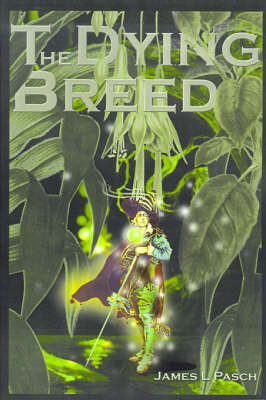 The Dying Breed by James L Pasch
