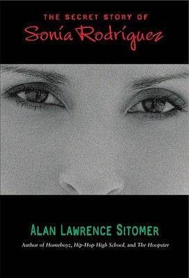 The Secret Story of Sonia Rodriguez by Alan Lawrence Sitomer image