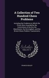 A Collection of Two Hundred Chess Problems by Francis Healey image