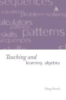 Teaching and Learning Algebra by Doug French image