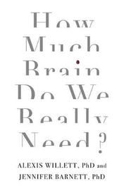 How Much Brain Do We Really Need? by Jennifer Barnett