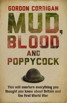 Mud, Blood and Poppycock by Gordon Corrigan image