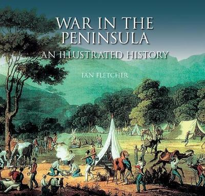 War in the Peninsula by Ian Fletcher