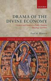 Drama of the Divine Economy by Paul M. Blowers
