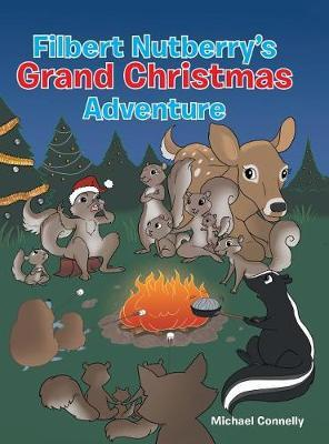 Filbert Nutberry's Grand Christmas Adventure by Michael Connelly