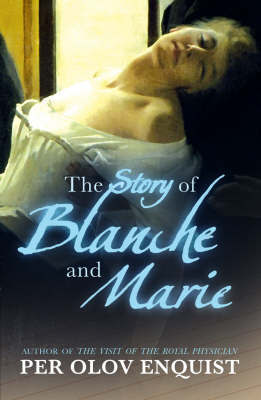 The Story Of Blanche And Marie by Per Olov Enquist image