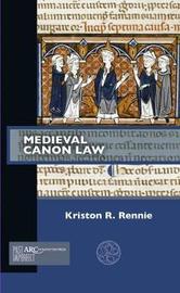 Medieval Canon Law by Kriston R Rennie