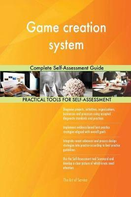Game Creation System Complete Self-Assessment Guide by Gerardus Blokdyk image