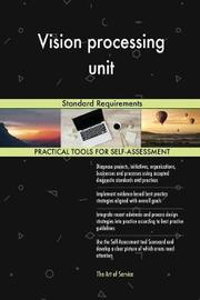 Vision Processing Unit Standard Requirements by Gerardus Blokdyk image