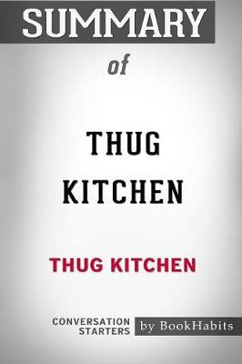 Summary of Thug Kitchen by Thug Kitchen by Bookhabits