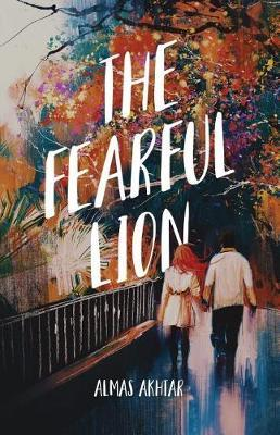 The Fearful Lion by Almas Akhtar