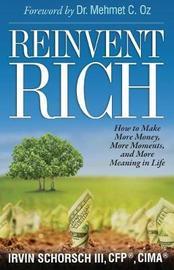 Reinvent Rich by Irvin Schorsch III