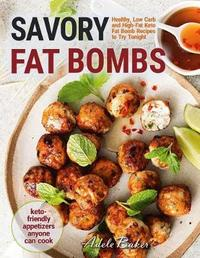 Savory Fat Bombs by Adele Baker
