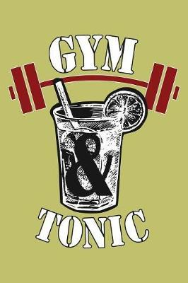Gym And Tonic by Books by 3am Shopper
