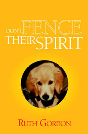 Don't Fence Their Spirit by Ruth Gordon image