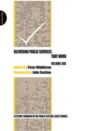 Delivering Public Services That Work: Vol. 1