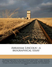 Abraham Lincoln: A Biographical Essay by Pforzheimer Bruce Rogers Collection DLC