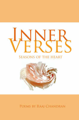 Inner Verses: Seasons of the Heart by Raaj Chandran