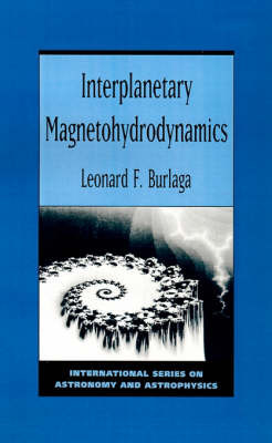 Interplanetary Magnetohydrodynamics by L. F Burlaga
