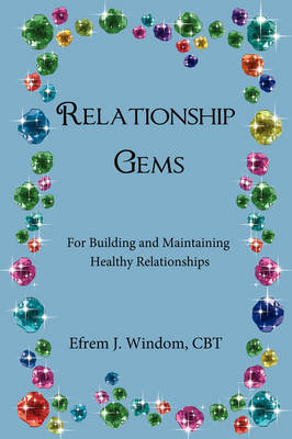 Relationship Gems by CBT Efrem J. Windom