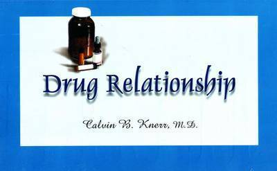 Drug Relationship by Calvin B. Knerr