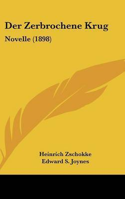 Der Zerbrochene Krug: Novelle (1898) by Heinrich Zschokke