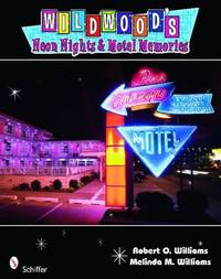 Wildwood's Neon Nights and Motel Memories by Robert O Williams image