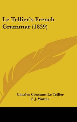 Le Tellier's French Grammar (1839) by Charles Constant Le Tellier image
