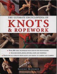 Ultimate Encyclopedia of Knots and Rope Work by Geoffrey Budworth image