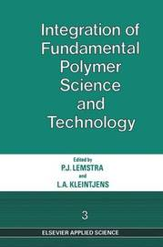 Integration of Fundamental Polymer Science and Technology-3