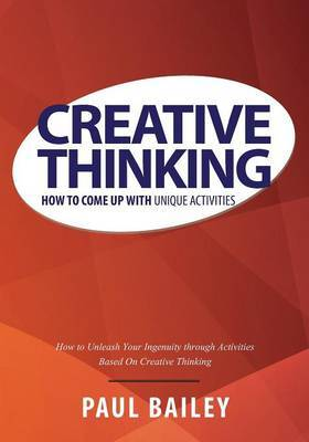 Creative Thinking by Paul Bailey