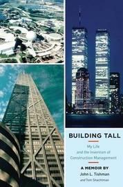 Building Tall by John L Tishman