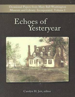 Echoes of Yesteryear by Carolyn H Jett