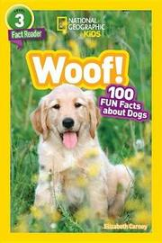 National Geographic Kids Readers: Woof! by Elizabeth Carney