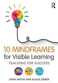 10 Mindframes for Visible Learning by John Hattie