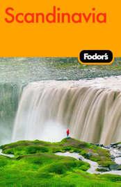 Fodor's Scandinavia by Fodor Travel Publications image