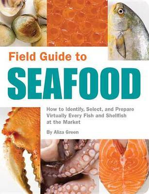 Field Guide to Seafood by Aliza Green image