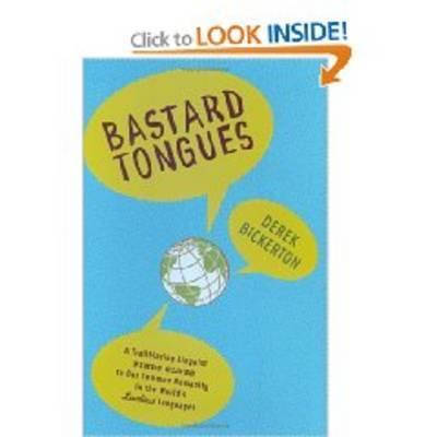 Bastard Tongues by Derek Bickerton