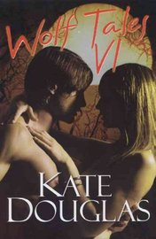 Wolf Tales 6 by Kate Douglas